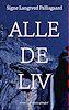 Alle de liv - Signe Langted Pallisgaard