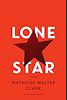 Lone Star - Mathilde Walter Clark